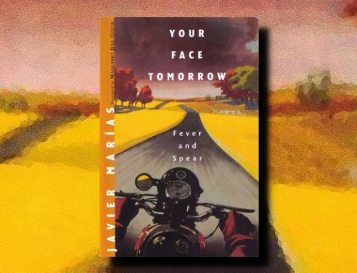 Javier Marías: Your Face Tomorrow, Volume I: Fever and Spear