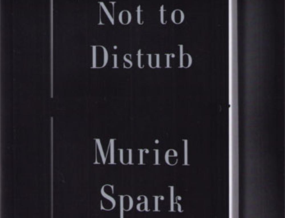 Muriel Spark: Not to Disturb