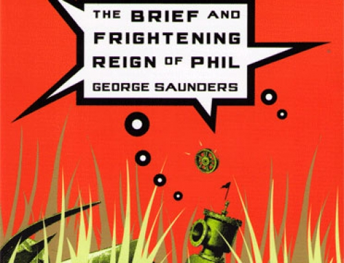 George Saunders: The Brief and Frightening Reign of Phil