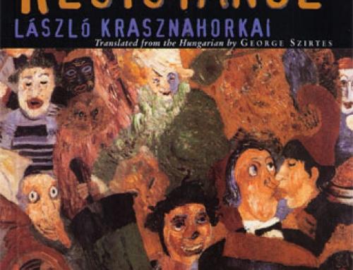 László Krasznahorkai: The Melancholy of Resistance