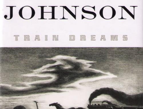 Denis Johnson: Train Dreams