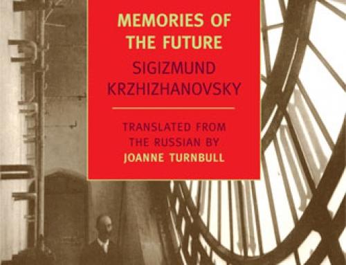 Sigizmund Krzhizhanovsky: Memories of the Future