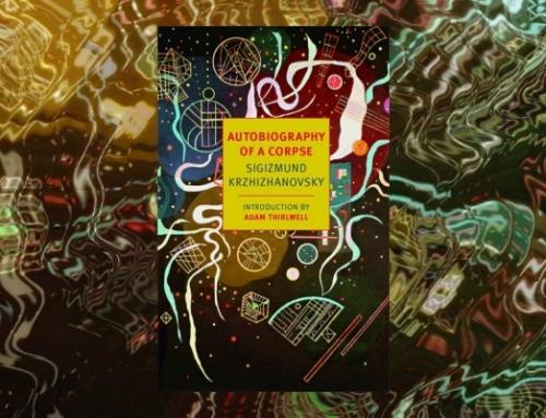 Sigizmund Krzhizhanovsky: Autobiography of a Corpse
