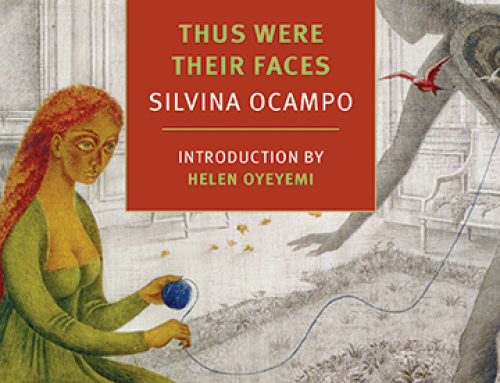 Silvina Ocampo: Thus Were Their Faces