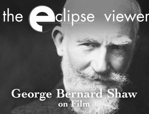 The Eclipse Viewer 46: George Bernard Shaw on Film