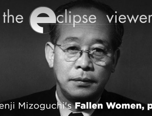 The Eclipse Viewer 48: Kenji Mizoguchi's Fallen Women Part II