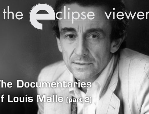 The Eclipse Viewer 50: The Documentaries of Louis Malle Part II