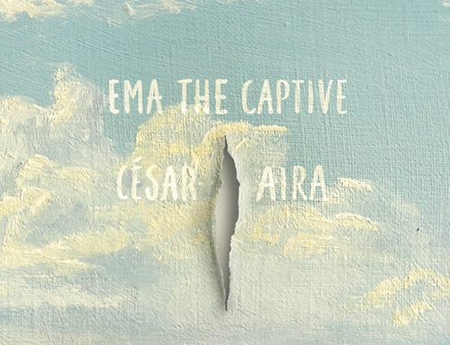 César Aira: Ema, the Captive