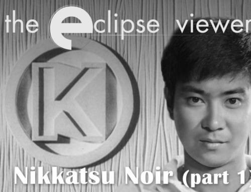 The Eclipse Viewer 52: Nikkatsu Noir Part I