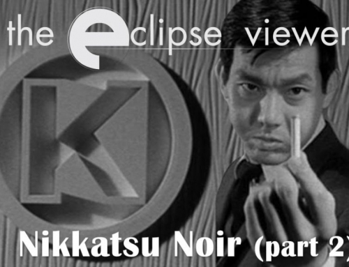 The Eclipse Viewer 53: Nikkatsu Noir Part II