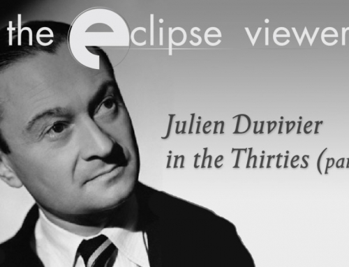 The Eclipse Viewer 54: Julien Duvivier in the Thirties Part I
