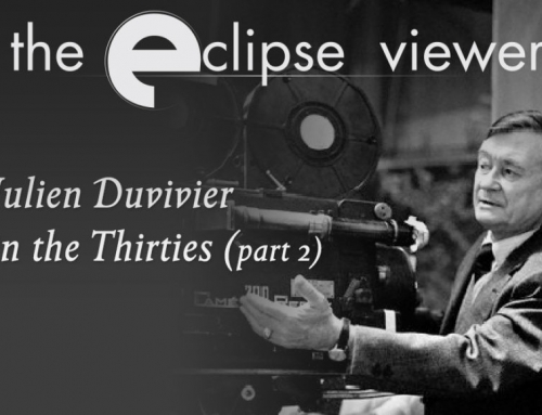 The Eclipse Viewer 55: Julien Duvivier in the Thirties Part II