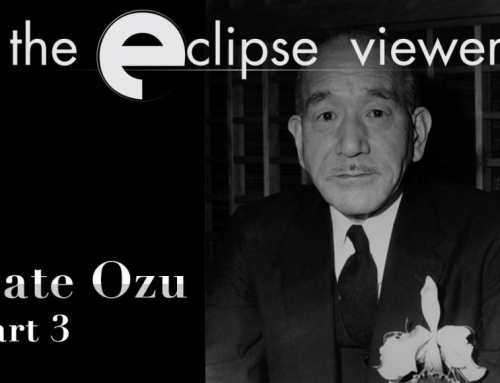 The Eclipse Viewer 60: Late Ozu Part III