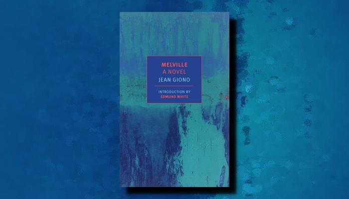 Jean Giono: Melville: A Novel