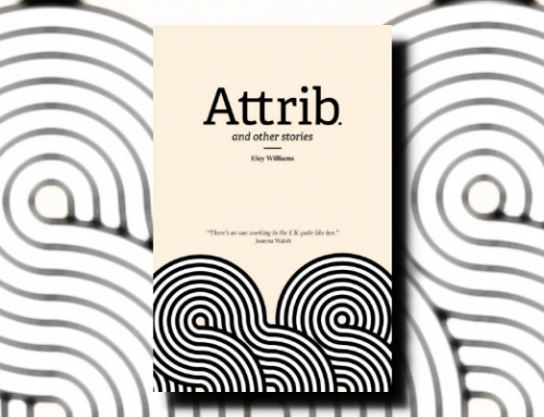 Eley Williams: Attrib. and Other Stories