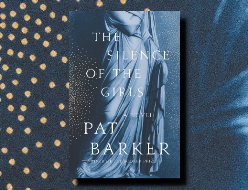 Pat Barker: The Silence of the Girls