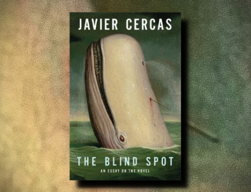 Javier Cercas: The Blind Spot: An Essay on the Novel