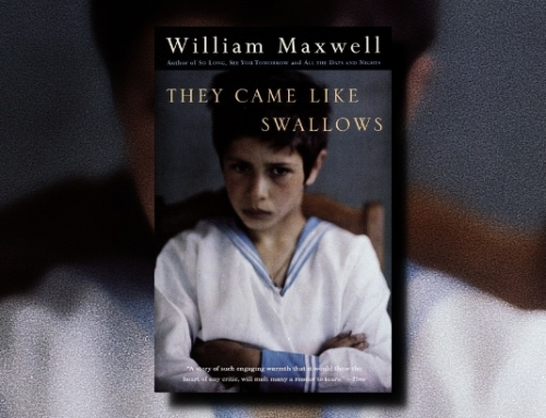 William Maxwell: They Came Like Swallows
