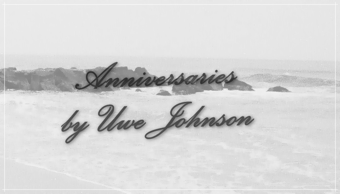 The Mookse and Gripes Readlong: Uwe Johnson's Anniversaries