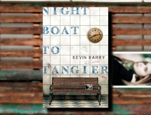 Kevin Barry: Night Boat to Tangier