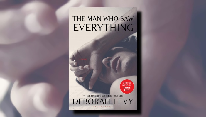 Deborah Levy: The Man Who Saw Everything